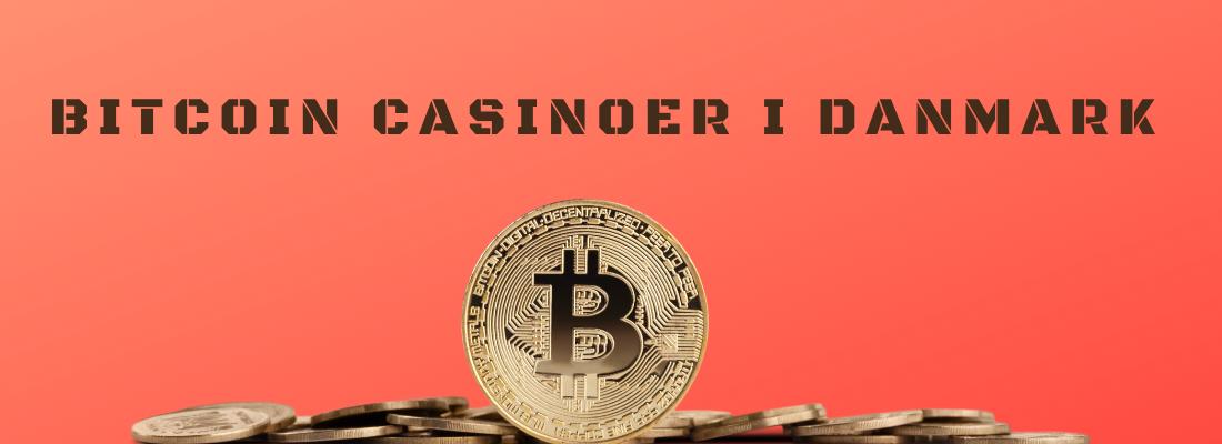casinoer med bitcoin i danmark
